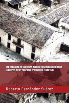 """Publicación del libro """"San Sebastián de los Reyes durante la Segunda República, la Guerra Civil y el primer franquismo"""""""